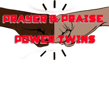 Prayer & Praise the Power Twins 6