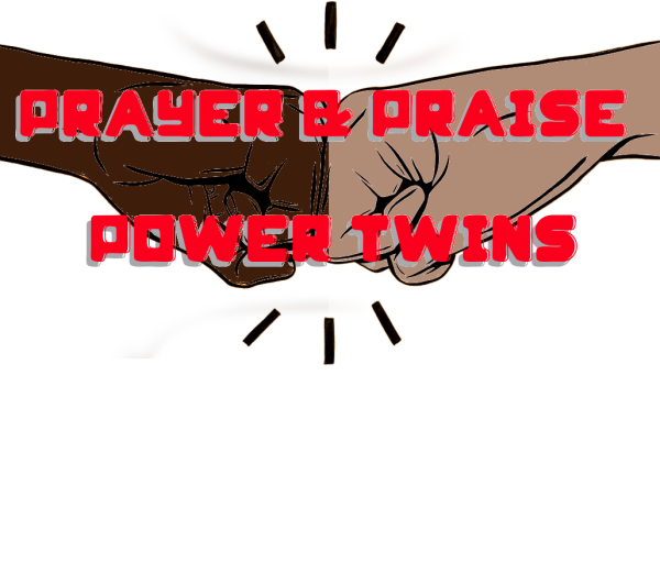 Series: Prayer and Praise the Power Twins